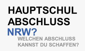 Welchen Hauptschulabschluss in Nordrhein-Westfalen kannst Du schaffen?