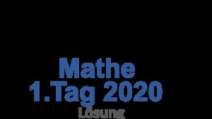 Probeunterricht Prüfungsaufgaben Mathe 2020 1.Tag Lösung