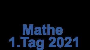 Probeunterricht Prüfungsaufgaben Mathe 2021 1.Tag