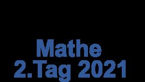 Probeunterricht Prüfungsaufgaben Mathe 2021 2.Tag