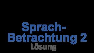 Probeunterricht Prüfungsaufgaben Sprachbetrachtung 2 Lösung